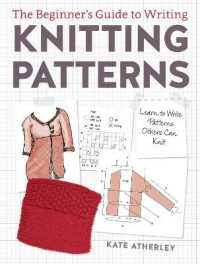 Link to an enlarged image of The Beginner's Guide to Writing Knitting Patterns : Learn to Write Patterns Others Can Knit