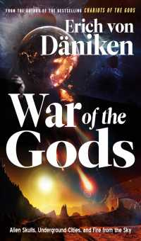 Link to an enlarged image of War of the Gods : Alien Skulls, Underground Cities, and Fire from the Sky