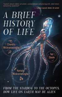 Brief History of Life: From the Starbug to the Octopus, How Life on Earth May be Alien 9781633539273