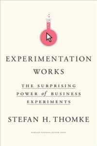 Link to an enlarged image of Experimentation Works : The Surprising Power of Business Experiments