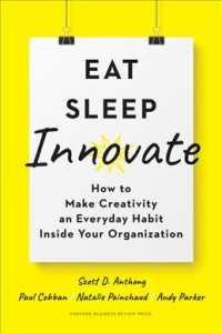 Eat, Sleep, Innovate 9781633698376