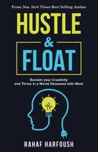 Link to an enlarged image of Hustle & Float : Reclaim Your Creativity and Thrive in a World Obsessed with Work