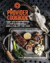 Link to an enlarged image of The Provider Cookbook : Fish and Game Recipes for Eating Wild and Living Off the Land