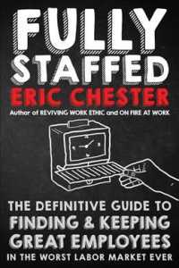 Link to an enlarged image of Fully Staffed : The Definitive Guide to Finding & Keeping Great Employees in the Worst Labor Market Ever
