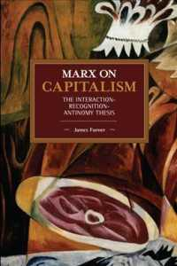 Link to an enlarged image of Marx on Capitalism : The Interaction-Recognition-Antinomy Thesis (Historical Materialism)