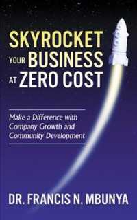 Link to an enlarged image of Skyrocket Your Business at Zero Cost : Make a Difference with Company Growth and Community Development