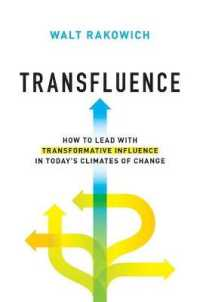Link to an enlarged image of Transfluence : How to Lead with Transformative Influence in Today's Climates of Change