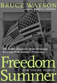 Link to an enlarged image of Freedom Summer for Young People : The Violent Season That Made Mississippi Burn and Made America a Democracy