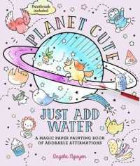 Link to an enlarged image of Planet Cute : Just Add Water: a Magic Paper Painting Book of Adorable Affirmations (Just Add Water)
