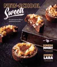 New-School Sweets: Old-School Pastries with an Insanely Delicious Twist 9781645672494