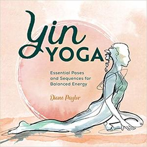 Link to an enlarged image of Yin Yoga : Essential Poses and Sequences for Balanced Energy