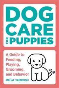 Link to an enlarged image of Dog Care for Puppies : A Guide to Feeding, Playing, Grooming, and Behavior