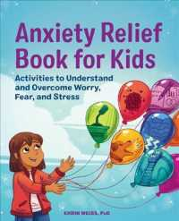 Anxiety Relief Book for Kids: Activities to Understand and Overcome Worry, Fear, and Stress 9781648761256