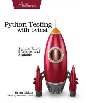 Books Kinokuniya: Python Testing with Pytest : Simple, Rapid