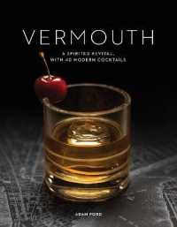 Link to an enlarged image of Vermouth : A Sprited Revival, with 40 Modern Cocktails (Reprint)