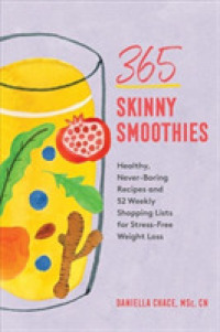 Link to an enlarged image of 365 Skinny Smoothies : Healthy, Never-boring Recipes with 52 Weekly Shopping Lists for Stress-free Weight Loss