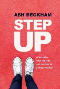 Link to an enlarged image of Step Up : How to Live with Courage and Become an Everyday Leader