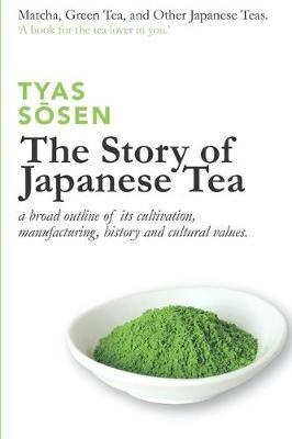 The Story of Japanese Tea 9781704715674