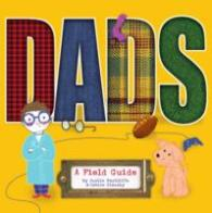 Link to an enlarged image of Dads : A Field Guide (Reprint)