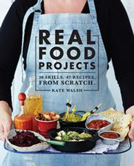 Link to an enlarged image of Real Food Projects 30 Skills. 46 Recipes. from Scratch.