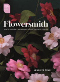 Link to an enlarged image of Flowersmith : How to Handcraft and Arrange Enchanting Paper Flowers