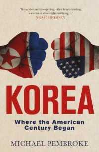 Link to an enlarged image of Korea : Where the American Century Began -- Paperback / softback (Hardback)