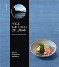 Link to an enlarged image of Food Artisans of Japan : Recipes and Stories