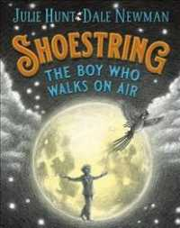 Link to an enlarged image of Shoestring, the Boy Who Walks on Air
