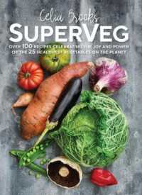 Link to an enlarged image of Superveg The Joy and Power of the 25 Healthiest Vegetables on the Planet