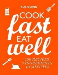 Cook Fast Eat Well 5 Ingredients 10 Minutes 160 Recipes 9781760527532