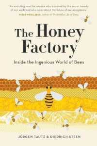 Link to an enlarged image of The Honey Factory: Inside the Ingenious World of Bees