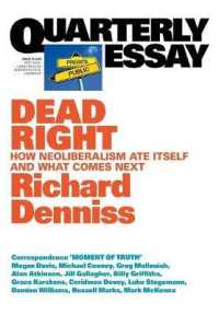 Link to an enlarged image of Dead Right: How neoliberalism are itself and what comes next: Quarterly Essay 70