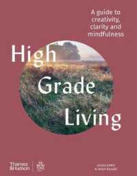 Link to an enlarged image of High Grade Living : A guide to creativity, clarity and mindfulness -- Hardback