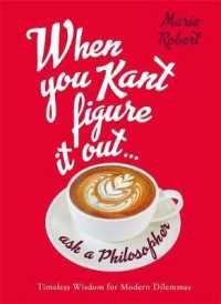 Link to an enlarged image of When You Kant Figure It Out, Ask A Philosopher