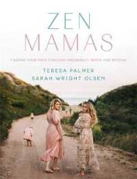 Link to an enlarged image of Zen Mamas: Finding your path through pregnancy, birth and beyond