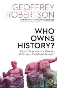 Link to an enlarged image of Who Owns History? Elgin's Loot and the Case for Returning Plundered Treasure
