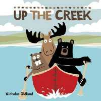 Up the Creek ( Life in the Wild ) 9781771387989