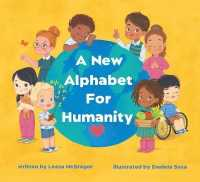 New Alphabet for Humanity: A Children's Book of Alphabet Words to Inspire Compassion, Kindness and Positivity 9781775141327