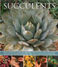 Link to an enlarged image of Succulents : An Illustrated Guide to Varieties, Cultivation and Care, with Step-by-step Instructions and over 145 Stunning Photographs (Reprint)