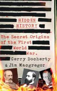 Link to an enlarged image of Hidden History : The Secret Origins of the First World War (Reprint)
