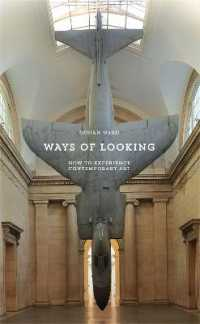 Link to an enlarged image of Ways of Looking : How to Experience Contemporary Art
