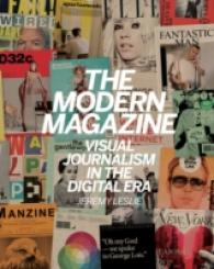 Link to an enlarged image of The Modern Magazine : Visual Journalism in the Digital Age