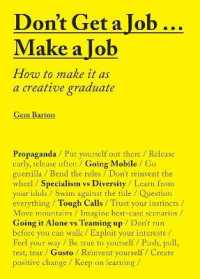Link to an enlarged image of Don't Get a Job? Make a Job : How to Make It as a Creative Graduage