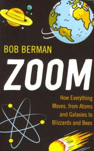 Link to an enlarged image of Zoom : How Everything Moves, from Atoms and Galaxies to Blizzards and Bees -- Paperback / softback