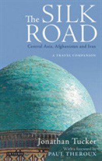 Link to an enlarged image of The Silk Road : Central Asia, Afghanistan and Iran: a Travel Companion
