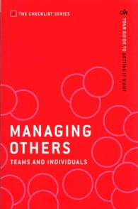 Link to an enlarged image of Managing Others: Teams and Individuals : Your guide to getting it right (Checklist Series: Step by Step Guides to Getting it Right) -- Paperback / sof (Main)