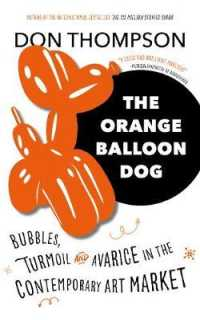 Link to an enlarged image of Orange Balloon Dog : Bubbles, Turmoil and Avarice in the Contemporary Art Market -- Hardback