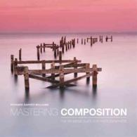 Link to an enlarged image of Mastering Composition : The Definitive Guide for Photographers