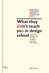 Link to an enlarged image of What They Didn't Teach You in Design School : What you actually need to know to make a success in the industry (What They Didn't Teach You in School)