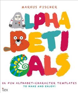 Link to an enlarged image of Alphabeticals 26 Fun Alphabet-Character Templates to Make and Enjoy!